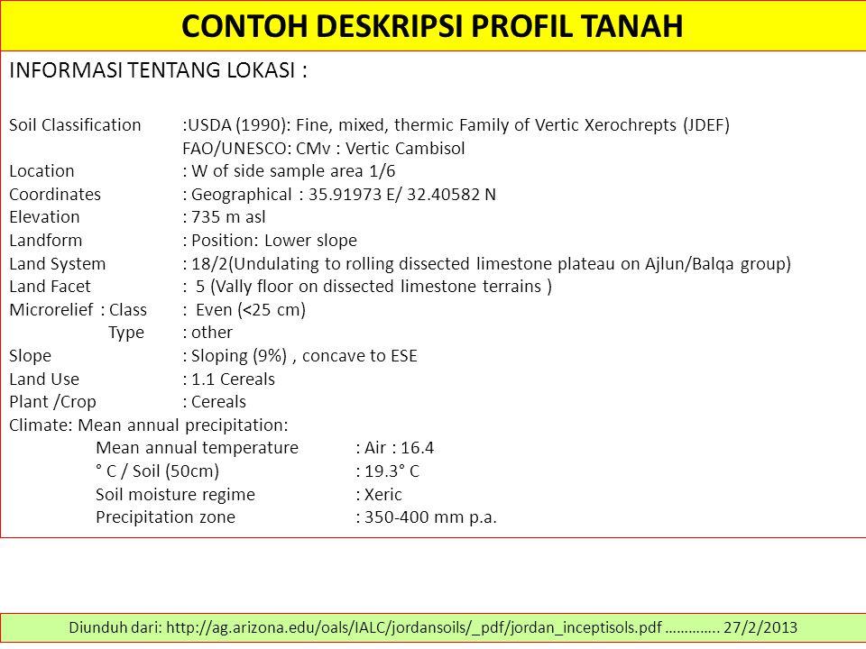 CONTOH DESKRIPSI PROFIL TANAH Diunduh dari: http://ag.arizona.edu/oals/IALC/jordansoils/_pdf/jordan_inceptisols.pdf ………….. 27/2/2013 INFORMASI TENTANG