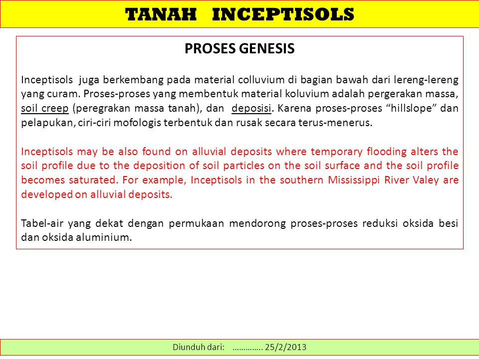 TANAH INCEPTISOLS Diunduh dari: http://soils.usda.gov/technical/classification/orders/inceptisols.html....