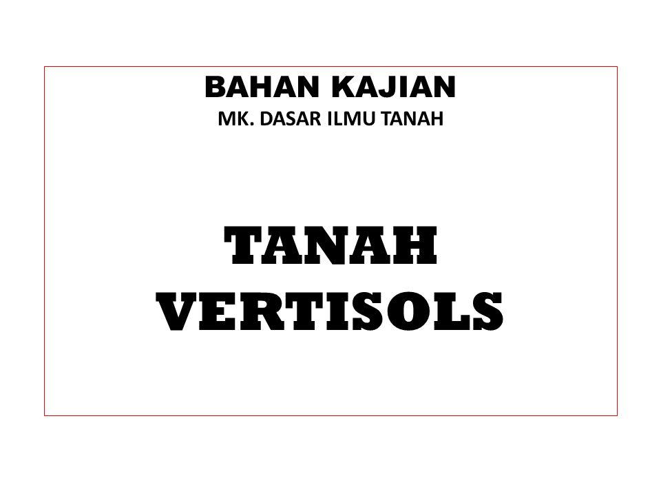 TANAH VERTISOLS PROSES GENESIS TANAH Selama siklus pengeringan terbentuklah retakan-retakan, sedangkan pada saat pembasahan terbentuk tekanan geser yang menghasilkan pembentukan slickensides dan/atau penghalusan permukaan sphenoids .