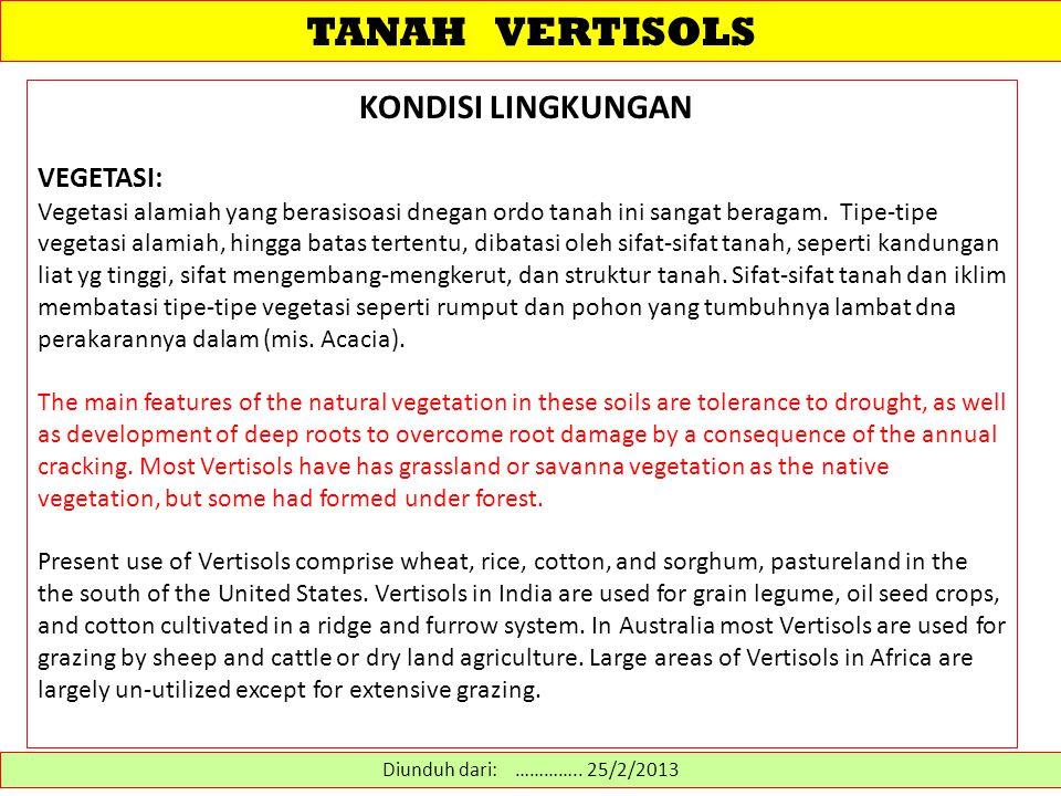 PENGELOLAAN VERTISOLS BERDASARKAN KENDALANYA Pengelolaan Lengas Tanah At the end of the rainy season, the challenge is to reduce evapotranspiration losses and conserve soil moisture, so that a succeeding crop can be grown from the stored moisture.