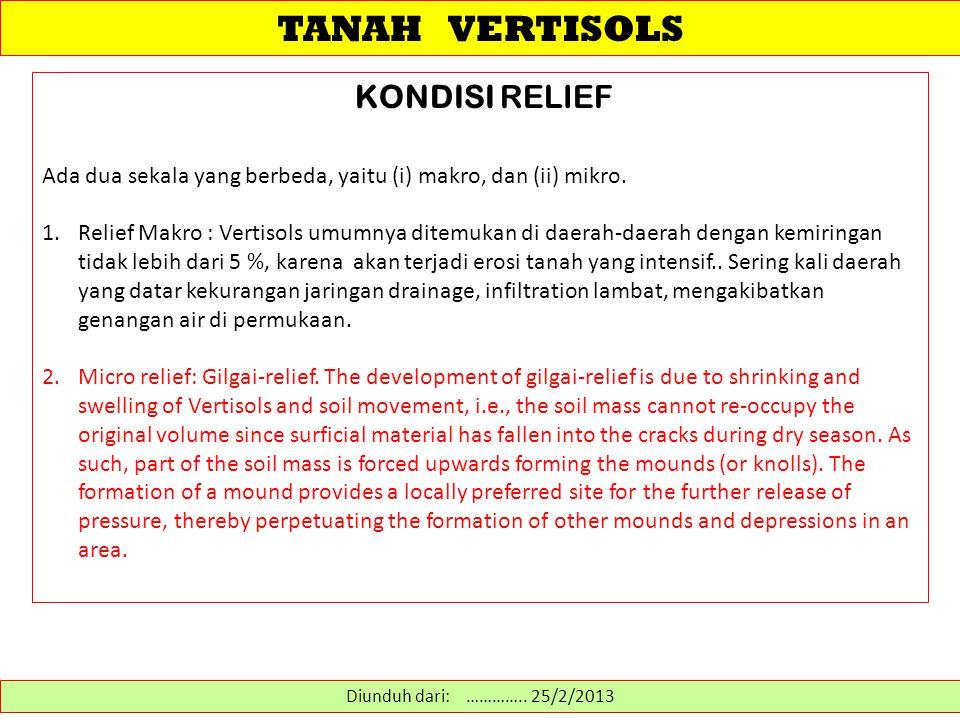 TANAH VERTISOLS KLASIFIKASI VERTISOLS Torrerts: Tanah-tanah ini mempunyai retakan-retakan yang menutup selama kurang dari 60 hari berturutan pada saat suhu lapisan tanah permukaan 50 cm lebih dari 8°C.