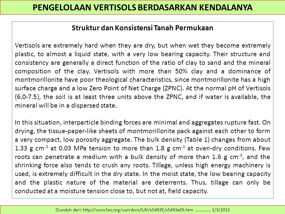 PENGELOLAAN VERTISOLS BERDASARKAN KENDALANYA Struktur dan Konsistensi Tanah Permukaan Vertisols are extremely hard when they are dry, but when wet the