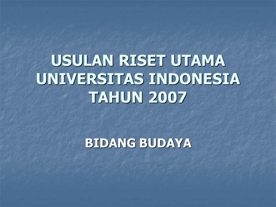 USULAN RISET UTAMA UNIVERSITAS INDONESIA TAHUN 2007 BIDANG BUDAYA