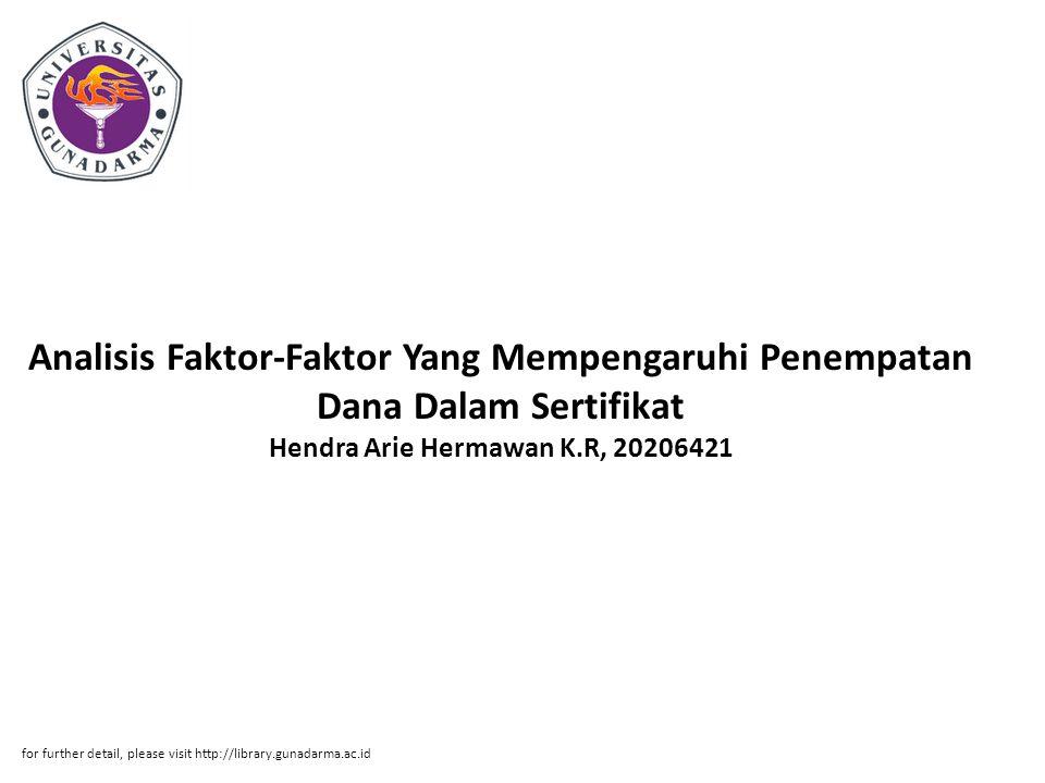 Analisis Faktor-Faktor Yang Mempengaruhi Penempatan Dana Dalam Sertifikat Hendra Arie Hermawan K.R, 20206421 for further detail, please visit http://l