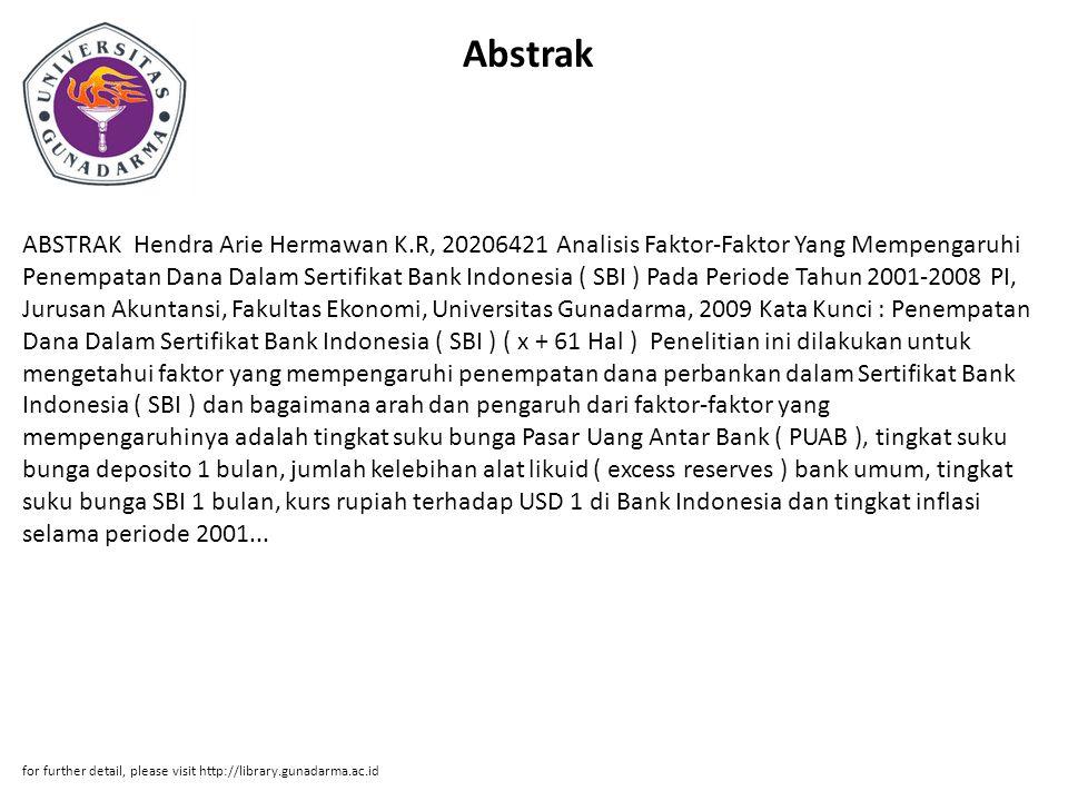 Abstrak ABSTRAK Hendra Arie Hermawan K.R, 20206421 Analisis Faktor-Faktor Yang Mempengaruhi Penempatan Dana Dalam Sertifikat Bank Indonesia ( SBI ) Pa