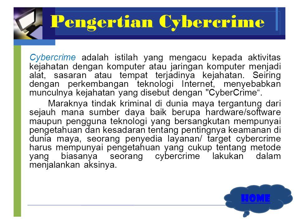 Pengertian Cybercrime Cybercrime adalah istilah yang mengacu kepada aktivitas kejahatan dengan komputer atau jaringan komputer menjadi alat, sasaran a