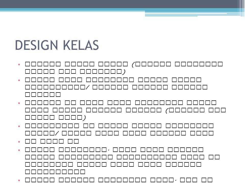 DESIGN KELAS Catnya warna putih ( supaya terlihat mewah dan elegant ) Semua meja berwarna putih untuk menyamakan / supaya sesuai dengan catnya Bangku di buat sofa berwarna merah atau warna terang lainya ( supaya ada warna lain ) Peralatan di kelas semua berwarna putih / warna yang sama dengan sofa Di beri AC Lampu otomatis.