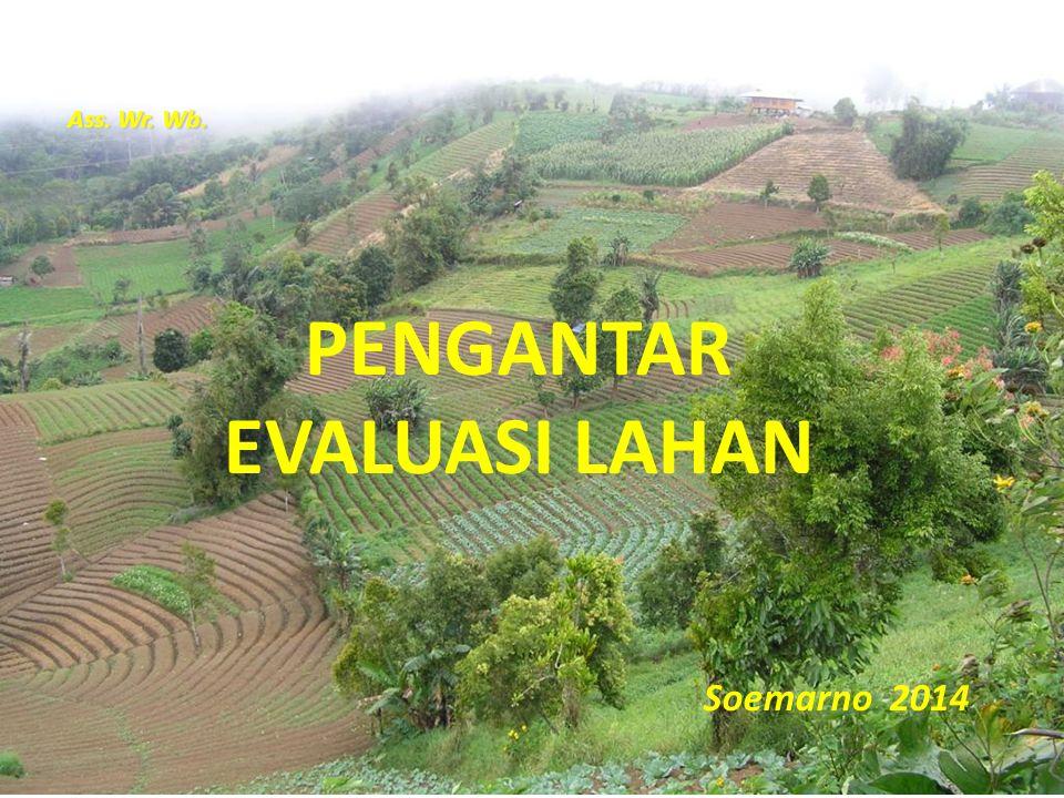 Evaluasi Lahan Hutan Area lahan tertentu dapat disebut sebagai Satuan Pemetaan Lahan atau Satuan Peta Lahan .