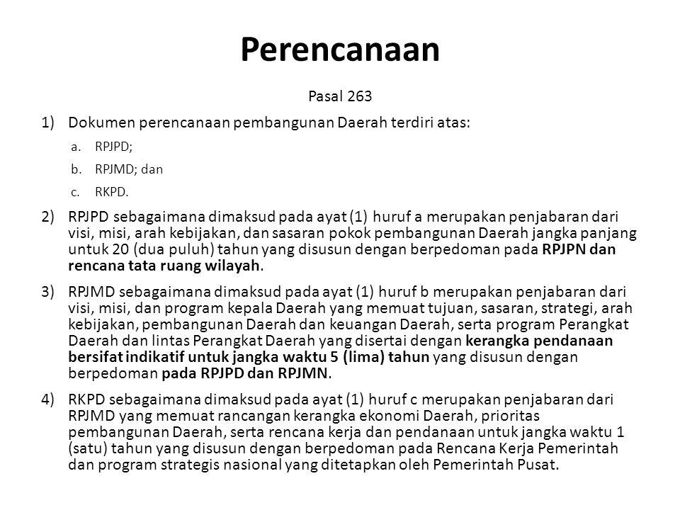 Perencanaan Pasal 263 1)Dokumen perencanaan pembangunan Daerah terdiri atas: a.RPJPD; b.RPJMD; dan c.RKPD.