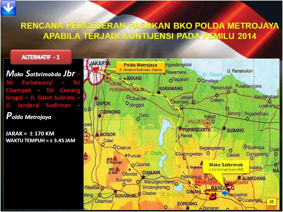 M ako S atbrimobda Jbr – Tol Purbaleunyi – Tol Cikampek – Tol Cawang Grogol – Jl.