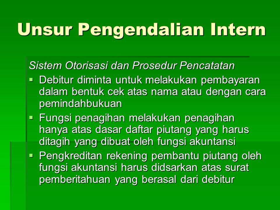 Unsur Pengendalian Intern Sistem Otorisasi dan Prosedur Pencatatan  Debitur diminta untuk melakukan pembayaran dalam bentuk cek atas nama atau dengan