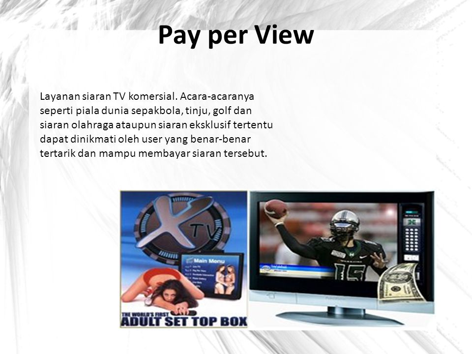 Pay per View Layanan siaran TV komersial.