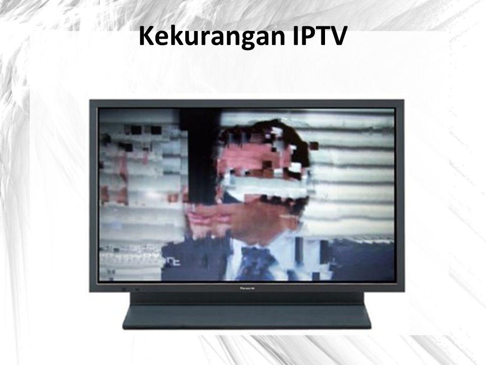 Kekurangan IPTV