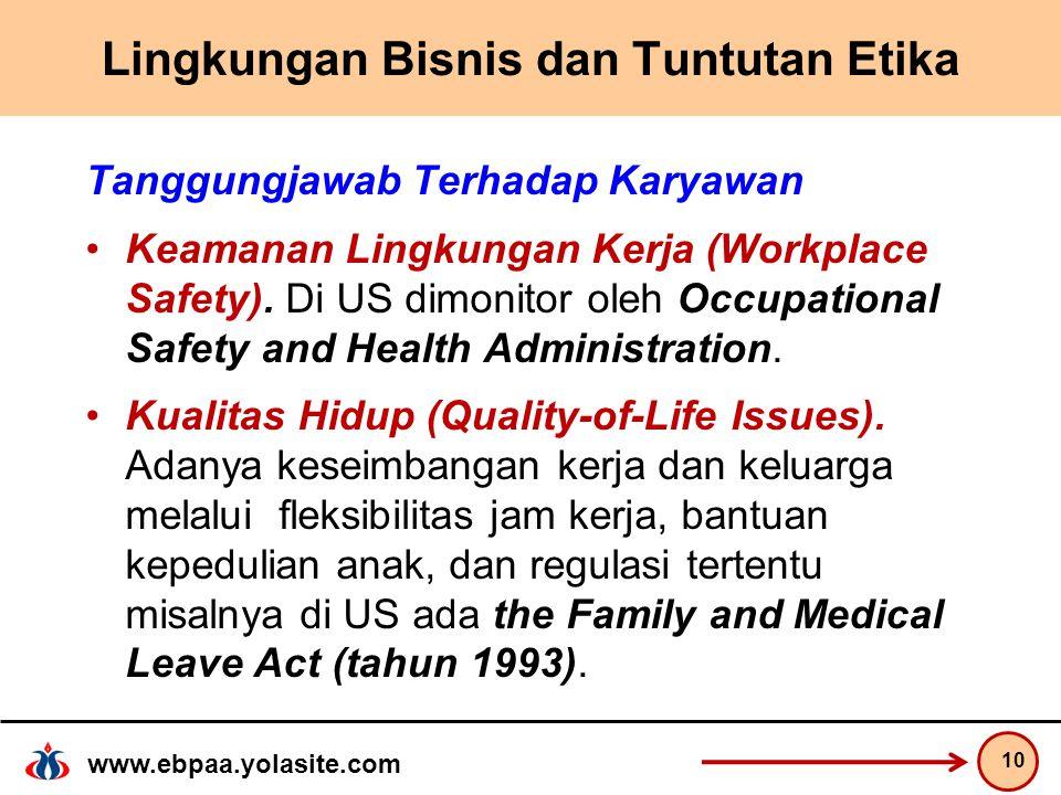 www.ebpaa.yolasite.com Lingkungan Bisnis dan Tuntutan Etika Tanggungjawab Terhadap Karyawan Keamanan Lingkungan Kerja (Workplace Safety).