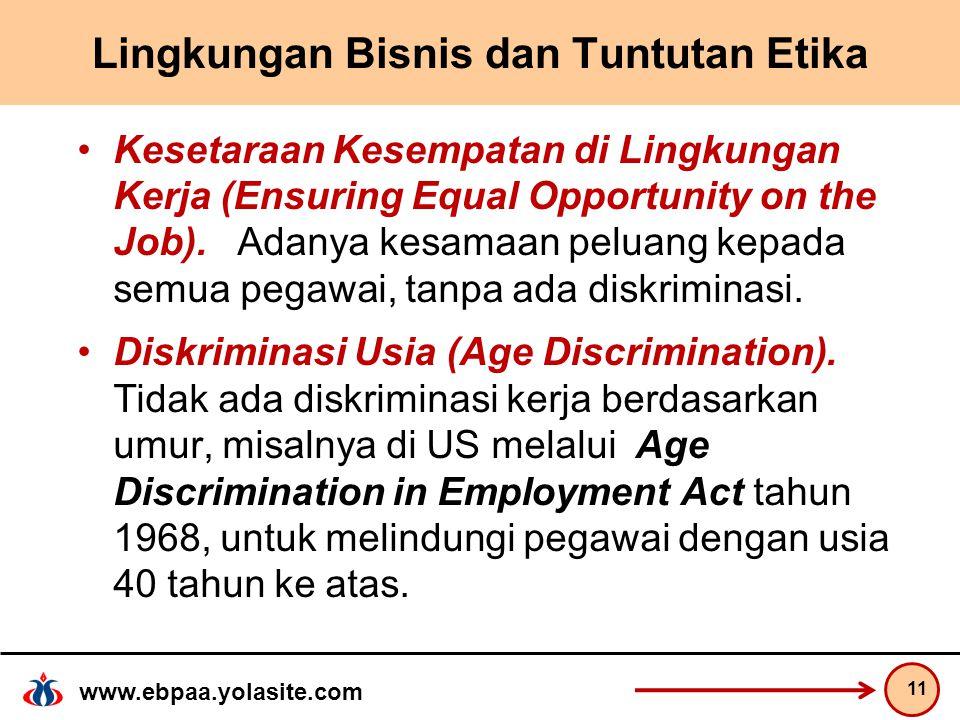www.ebpaa.yolasite.com Lingkungan Bisnis dan Tuntutan Etika Kesetaraan Kesempatan di Lingkungan Kerja (Ensuring Equal Opportunity on the Job).