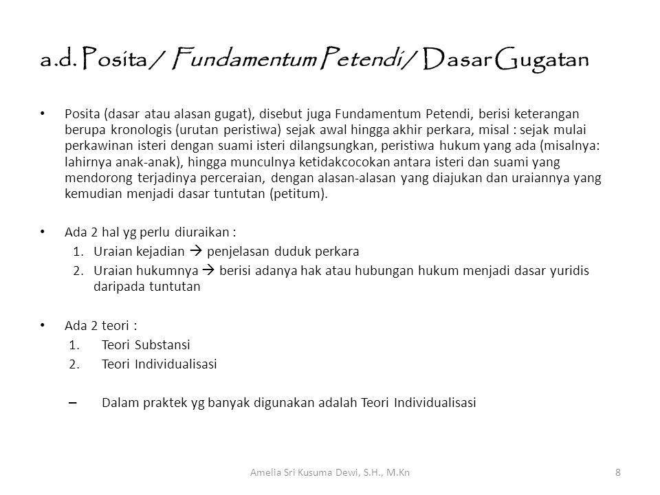 a.d. Posita / Fundamentum Petendi / Dasar Gugatan Posita (dasar atau alasan gugat), disebut juga Fundamentum Petendi, berisi keterangan berupa kronolo