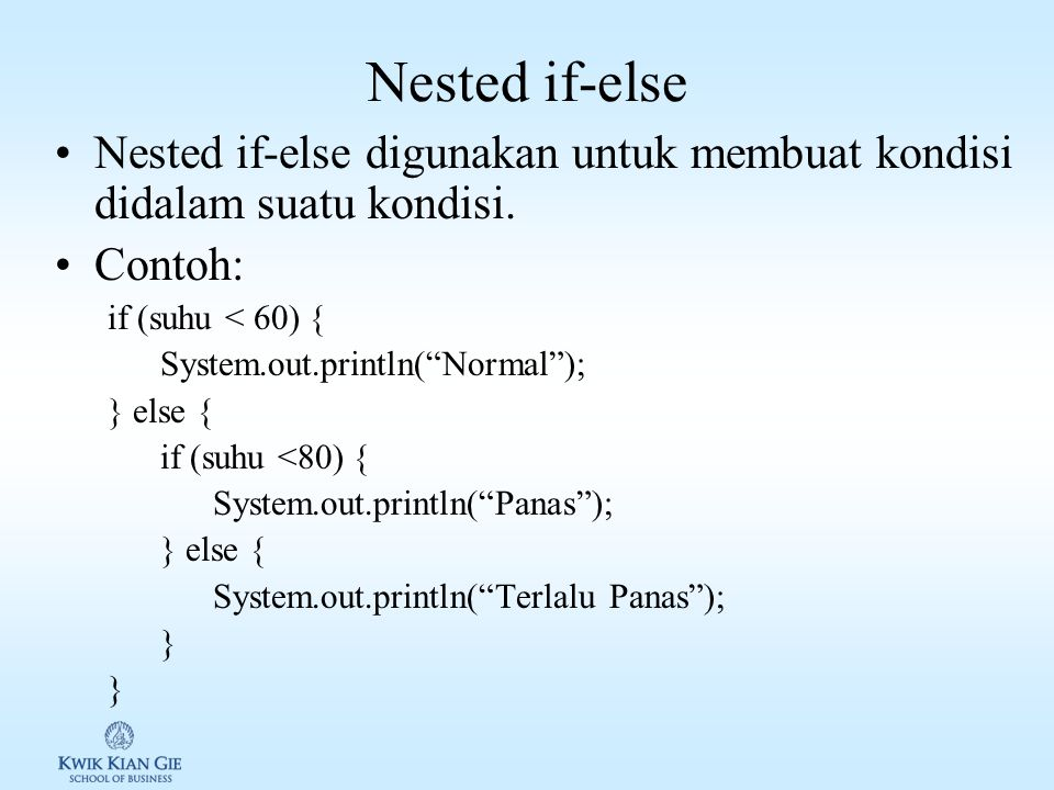 Nested if-else Nested if-else digunakan untuk membuat kondisi didalam suatu kondisi.