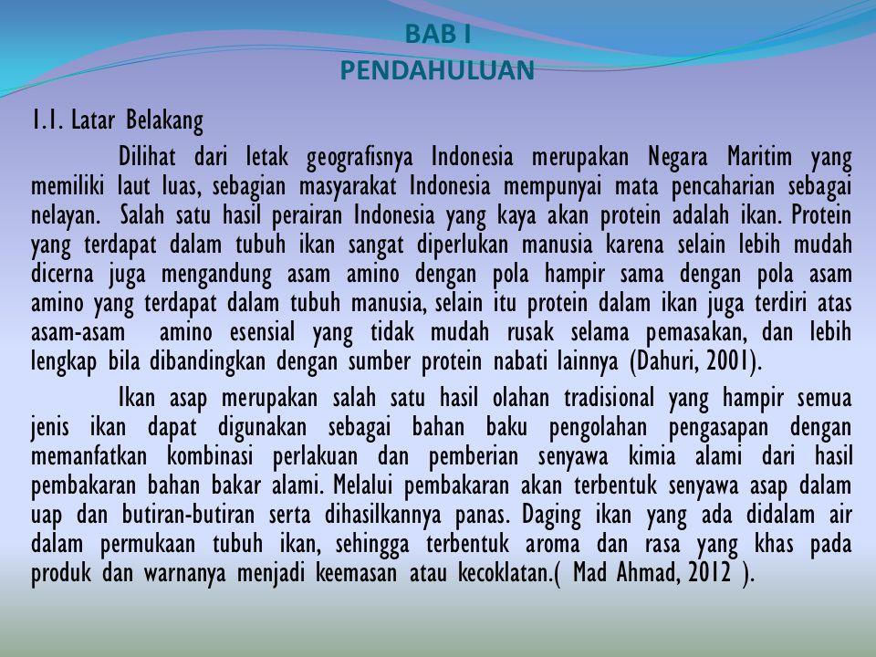 BAB I PENDAHULUAN 1.1. Latar Belakang Dilihat dari letak geografisnya Indonesia merupakan Negara Maritim yang memiliki laut luas, sebagian masyarakat