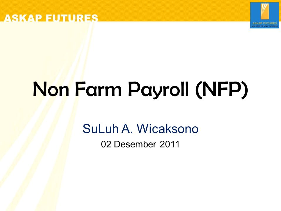 Non Farm Payroll (NFP) SuLuh A. Wicaksono 02 Desember 2011