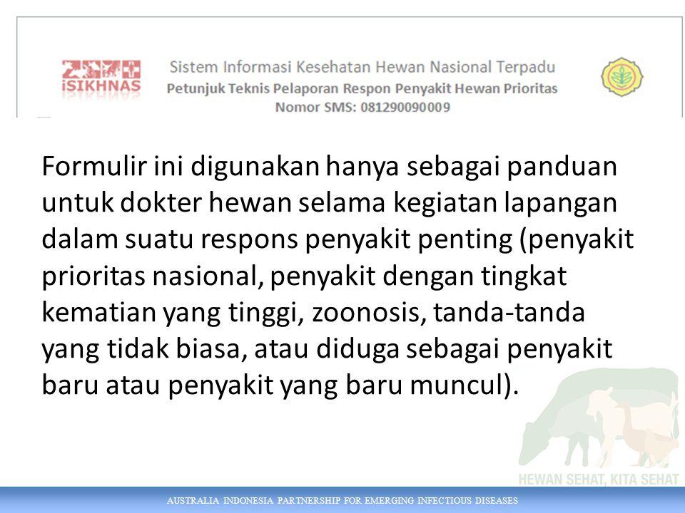 AUSTRALIA INDONESIA PARTNERSHIP FOR EMERGING INFECTIOUS DISEASES Format SMS VAK [ID program] ([spesies] [jumlah divaksinasi pertama] {jumlah booster}...) [lokasi]