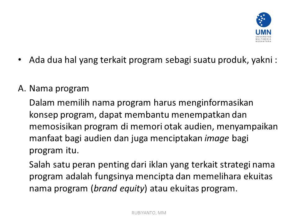 Ada dua hal yang terkait program sebagi suatu produk, yakni : A.