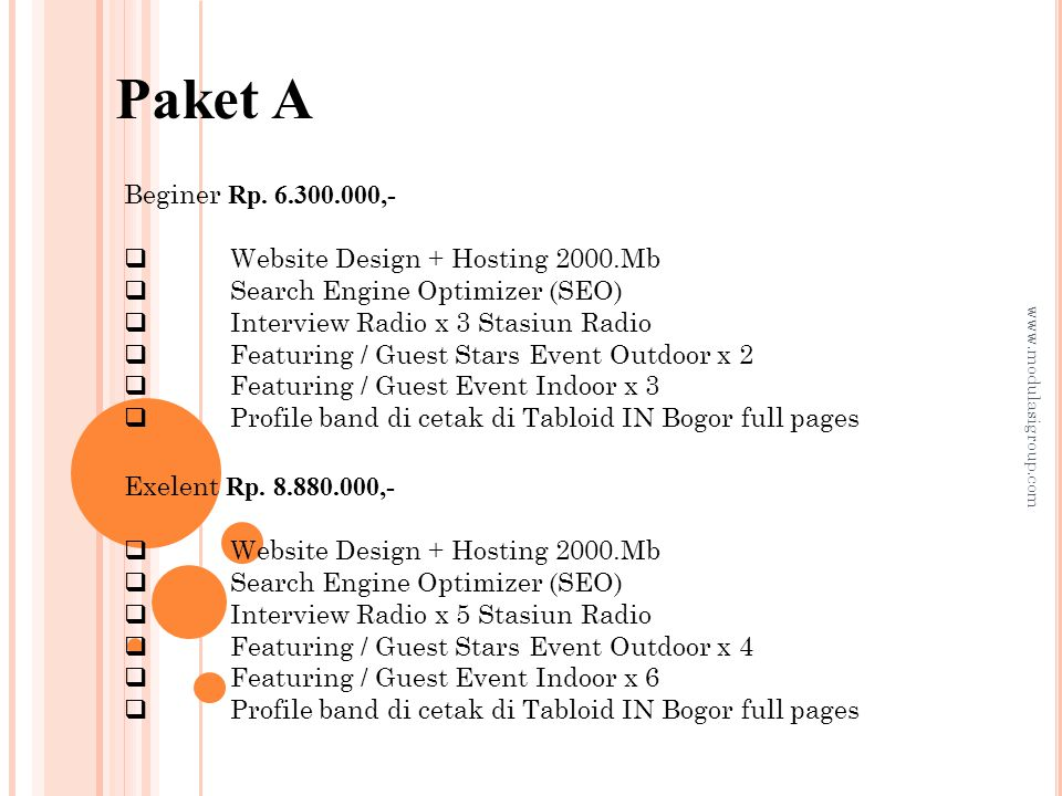 Paket A Beginer Rp. 6.300.000,-  Website Design + Hosting 2000.Mb  Search Engine Optimizer (SEO)  Interview Radio x 3 Stasiun Radio  Featuring / G