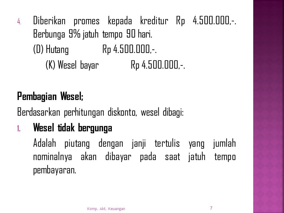 4.Diberikan promes kepada kreditur Rp 4.500.000,-.