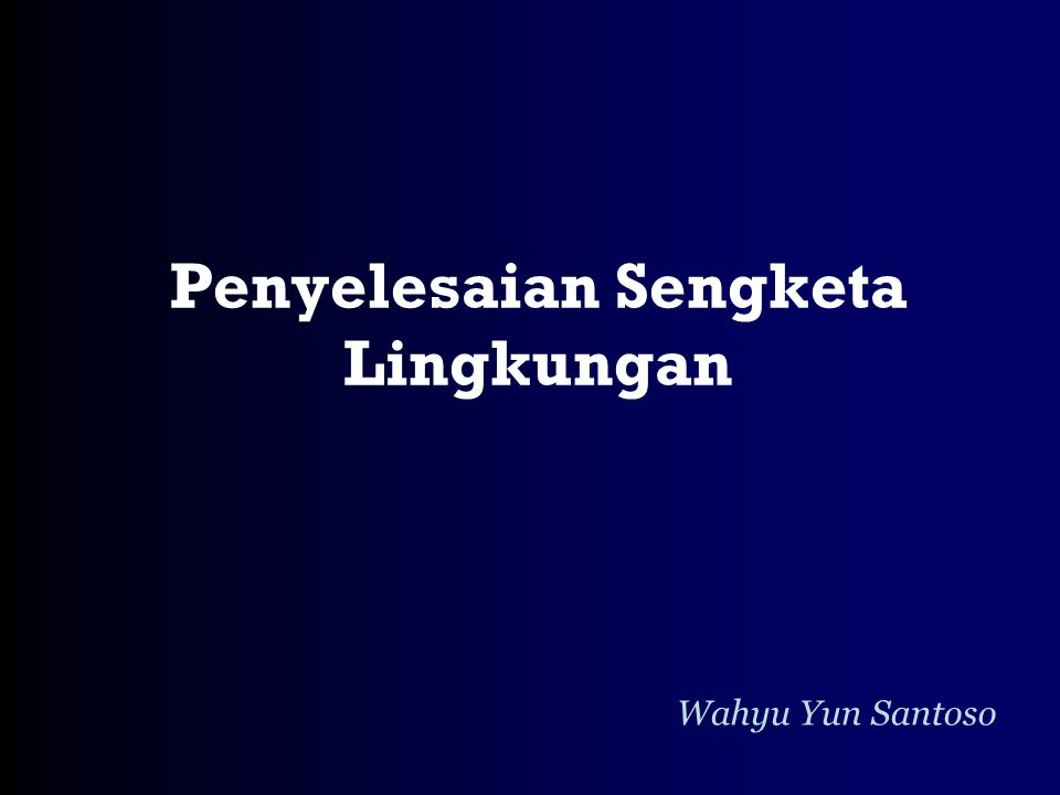 Penyelesaian Sengketa Lingkungan Wahyu Yun Santoso