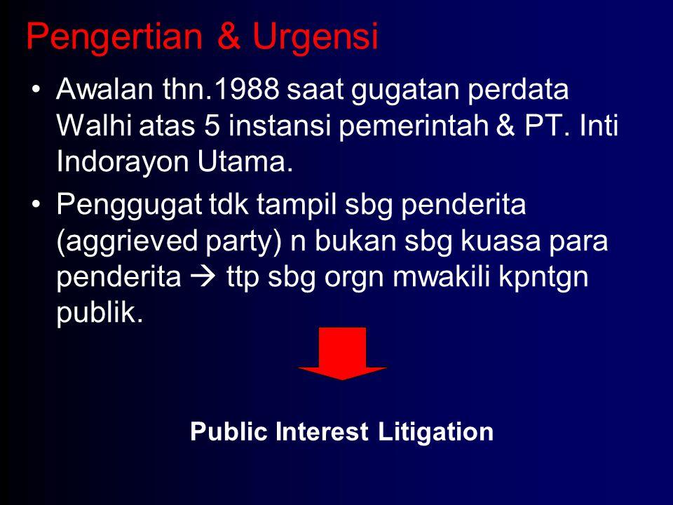 Pengertian & Urgensi Awalan thn.1988 saat gugatan perdata Walhi atas 5 instansi pemerintah & PT. Inti Indorayon Utama. Penggugat tdk tampil sbg pender