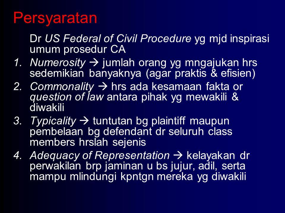 Persyaratan Dr US Federal of Civil Procedure yg mjd inspirasi umum prosedur CA 1.Numerosity  jumlah orang yg mngajukan hrs sedemikian banyaknya (agar