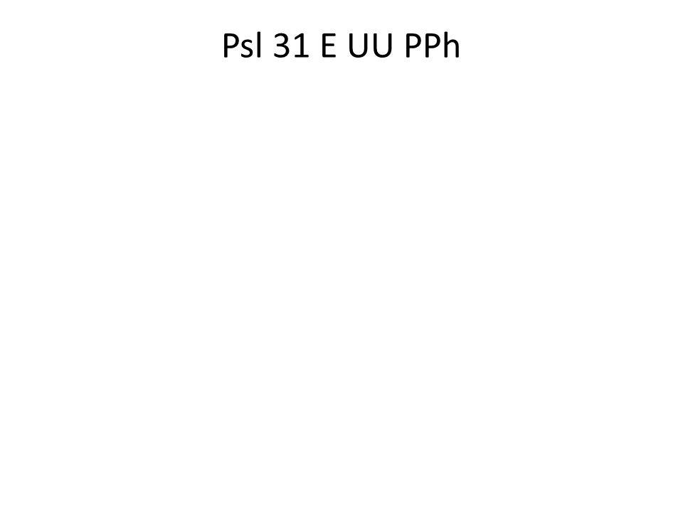 Psl 31 E UU PPh