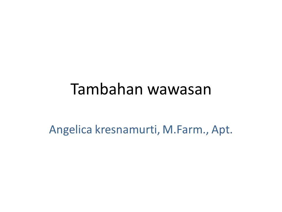 Tambahan wawasan Angelica kresnamurti, M.Farm., Apt.