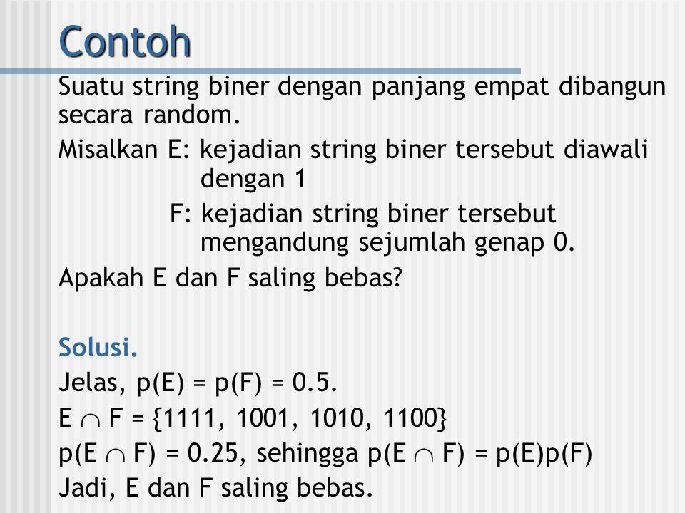 Suatu string biner dengan panjang empat dibangun secara random. Misalkan E: kejadian string biner tersebut diawali dengan 1 F: kejadian string biner t