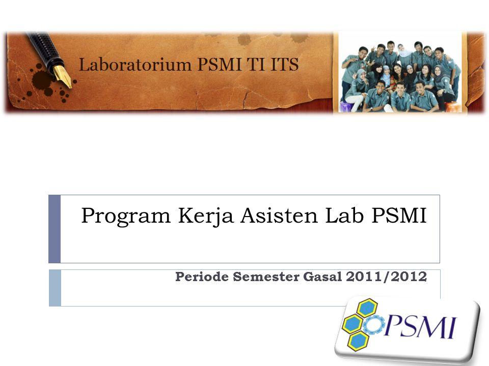 Program Kerja Asisten Lab PSMI Periode Semester Gasal 2011/2012