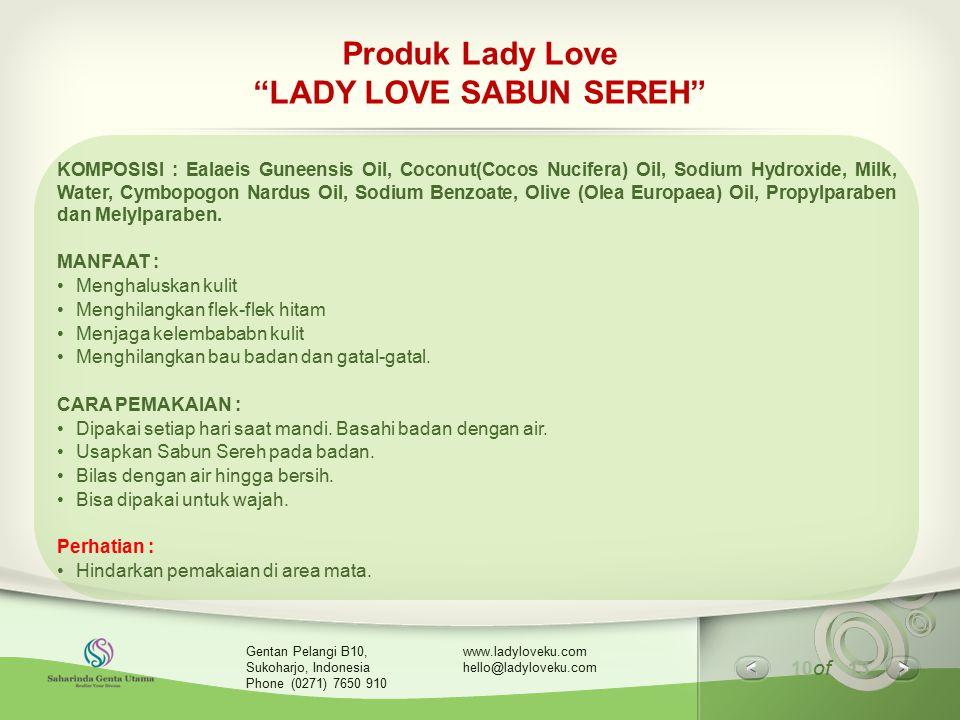 "10 of 13 www.ladyloveku.com hello@ladyloveku.com Gentan Pelangi B10, Sukoharjo, Indonesia Phone (0271) 7650 910 Produk Lady Love ""LADY LOVE SABUN SERE"