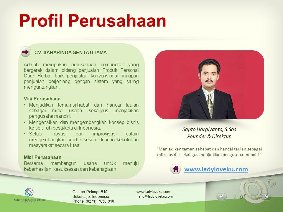 2 of 13 www.ladyloveku.com hello@ladyloveku.com Gentan Pelangi B10, Sukoharjo, Indonesia Phone (0271) 7650 910 Profil Perusahaan CV. SAHARINDA GENTA U