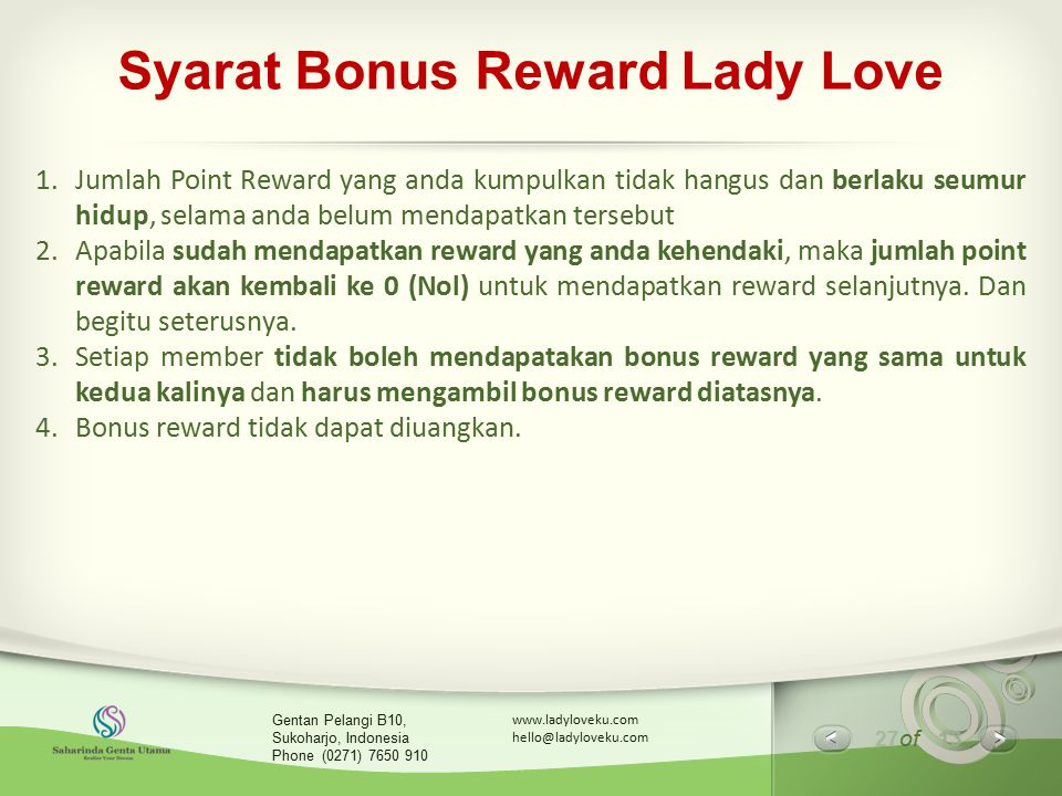 27 of 13 www.ladyloveku.com hello@ladyloveku.com Gentan Pelangi B10, Sukoharjo, Indonesia Phone (0271) 7650 910 Syarat Bonus Reward Lady Love 1.Jumlah