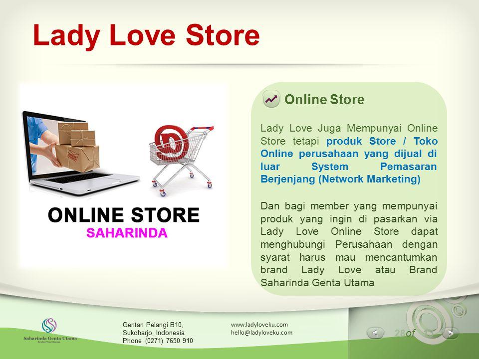 28 of 13 www.ladyloveku.com hello@ladyloveku.com Gentan Pelangi B10, Sukoharjo, Indonesia Phone (0271) 7650 910 Lady Love Store Online Store Lady Love
