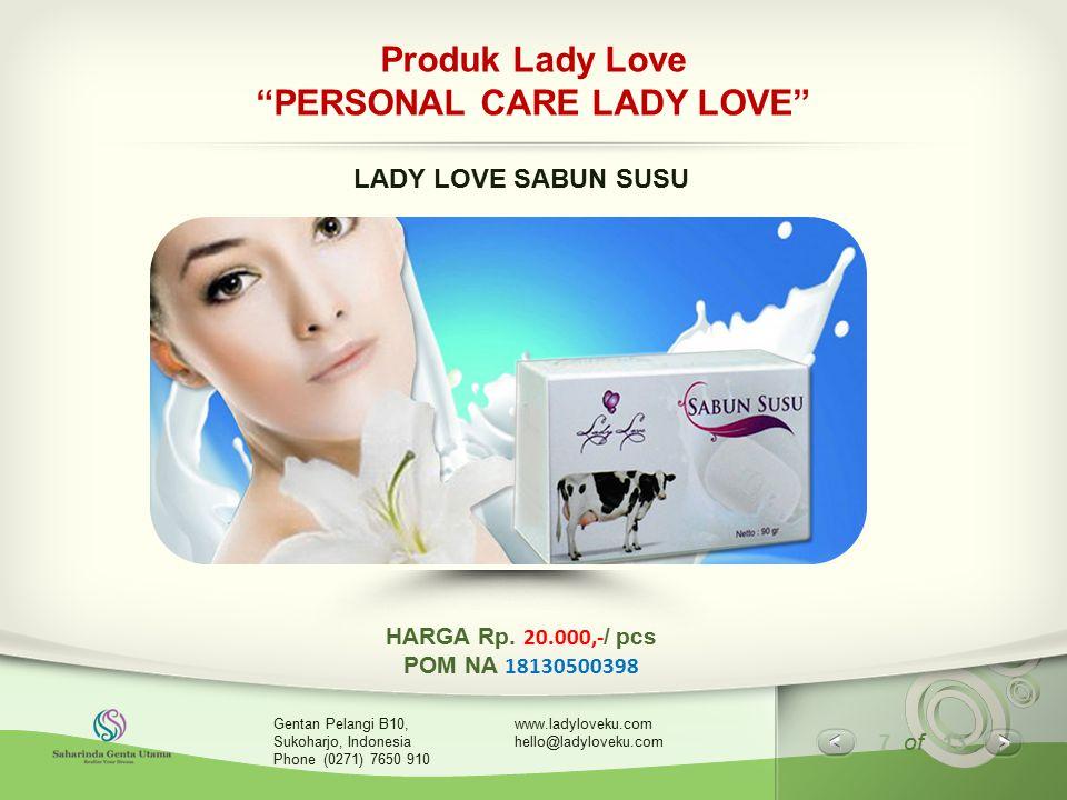 "7 of 13 www.ladyloveku.com hello@ladyloveku.com Gentan Pelangi B10, Sukoharjo, Indonesia Phone (0271) 7650 910 Produk Lady Love ""PERSONAL CARE LADY LO"