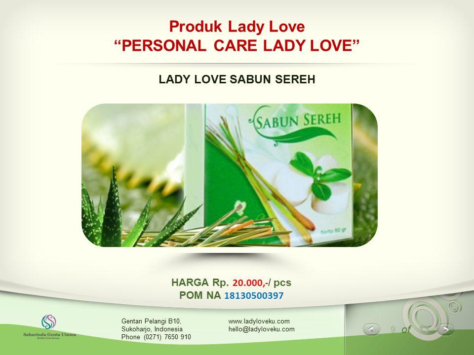 "9 of 13 www.ladyloveku.com hello@ladyloveku.com Gentan Pelangi B10, Sukoharjo, Indonesia Phone (0271) 7650 910 Produk Lady Love ""PERSONAL CARE LADY LO"