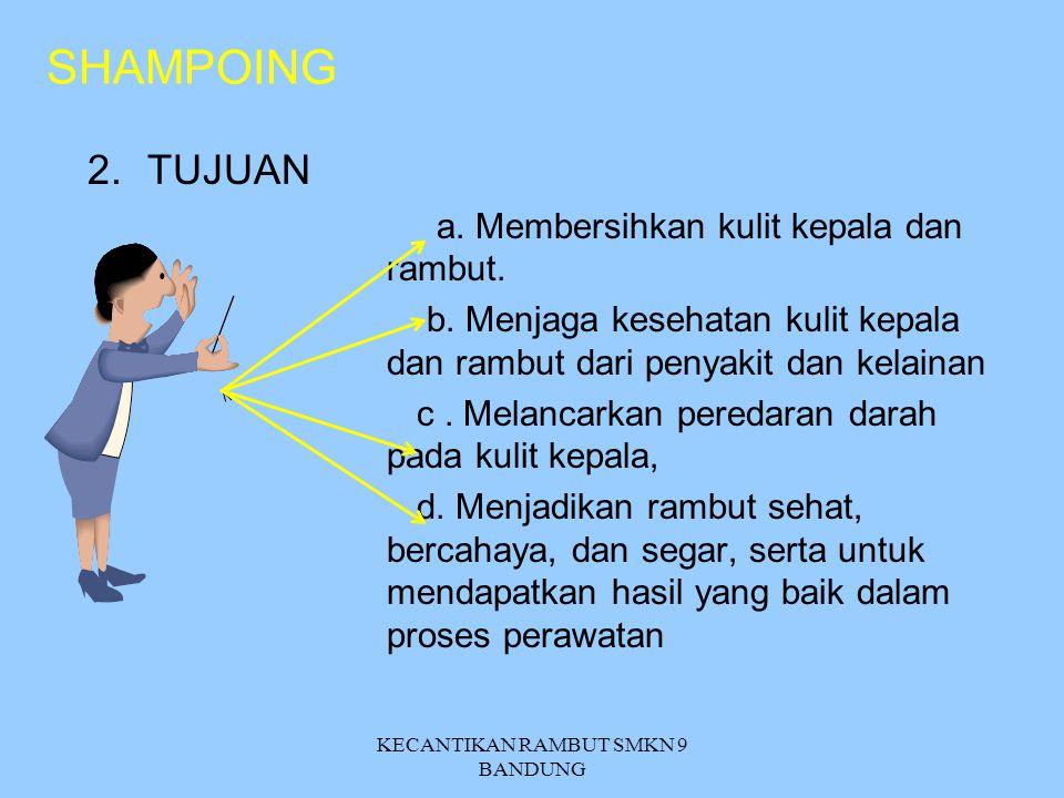 SHAMPOING 1. Pengertian dari Shampoing Adalah... merupakan tindakan mencuci rambut dengan shampo dan conditioner yang sangat penting untuk memulai sua