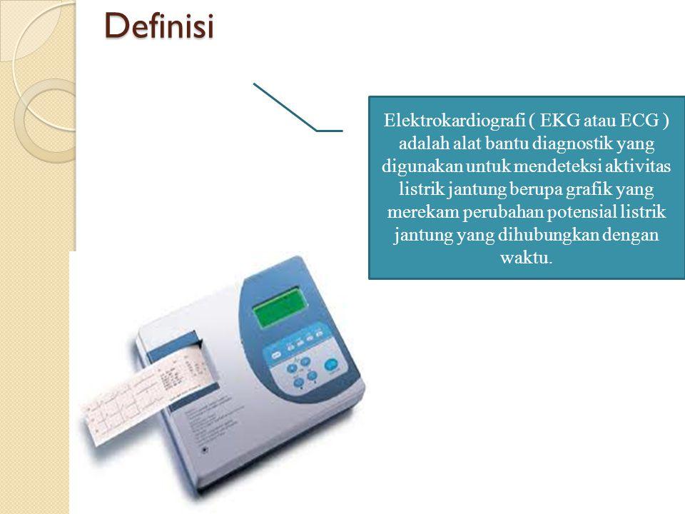 Definisi Elektrokardiografi ( EKG atau ECG ) adalah alat bantu diagnostik yang digunakan untuk mendeteksi aktivitas listrik jantung berupa grafik yang