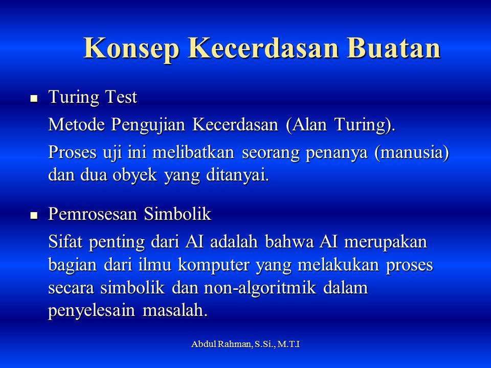 Konsep Kecerdasan Buatan Turing Test Turing Test Metode Pengujian Kecerdasan (Alan Turing).