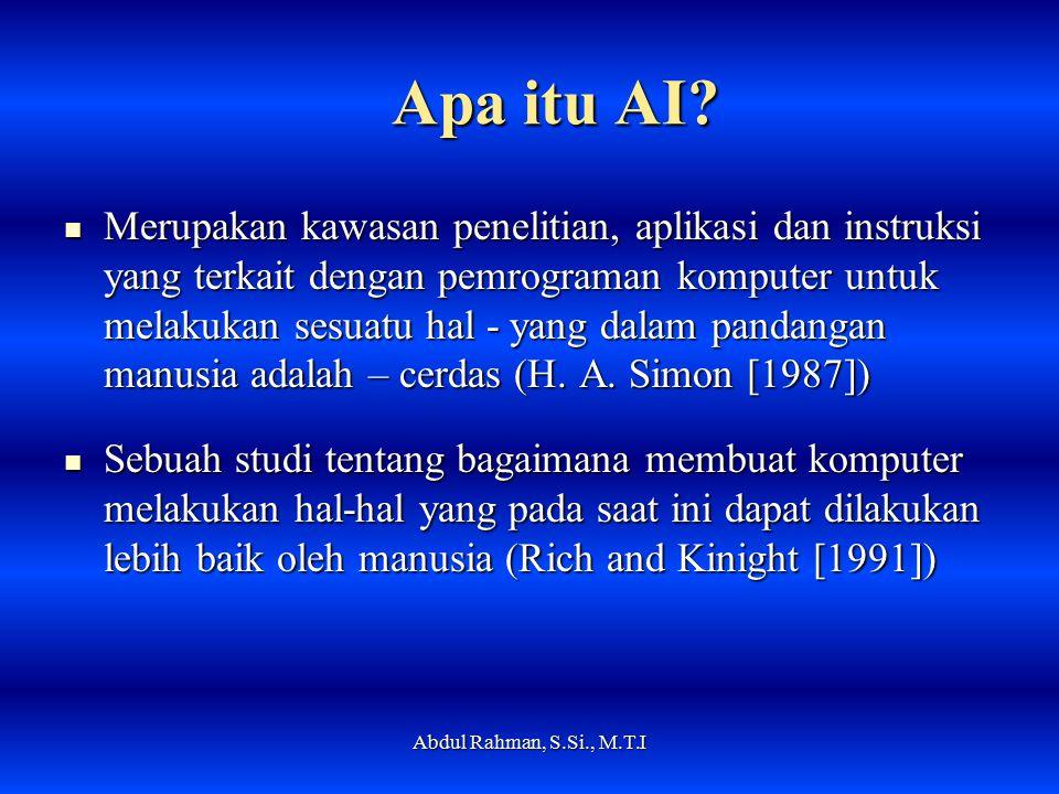 Kategori Definisi AI Dikelompokkan menjadi 4 macam : Dikelompokkan menjadi 4 macam : Abdul Rahman, S.Si., M.T.I