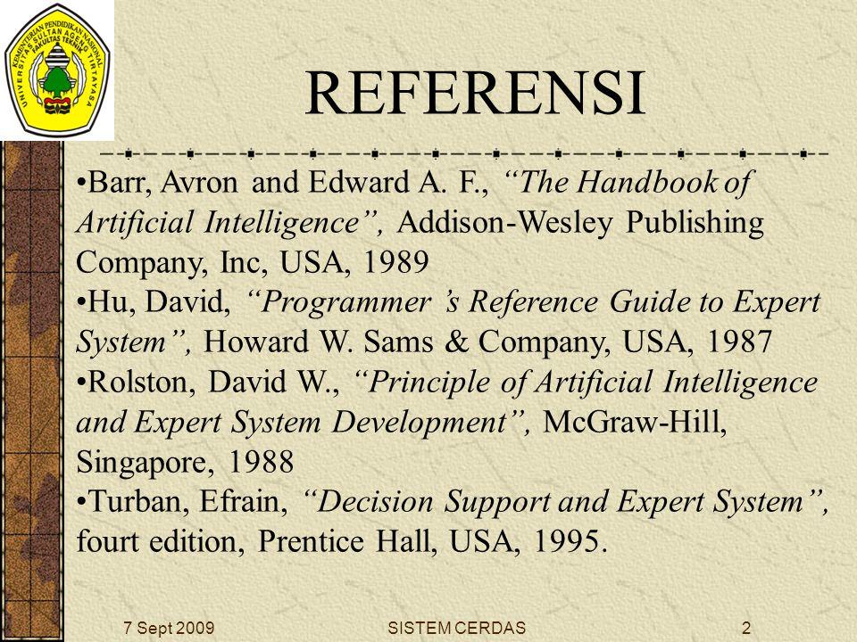 2SISTEM CERDAS7 Sept 2009 REFERENSI Barr, Avron and Edward A.