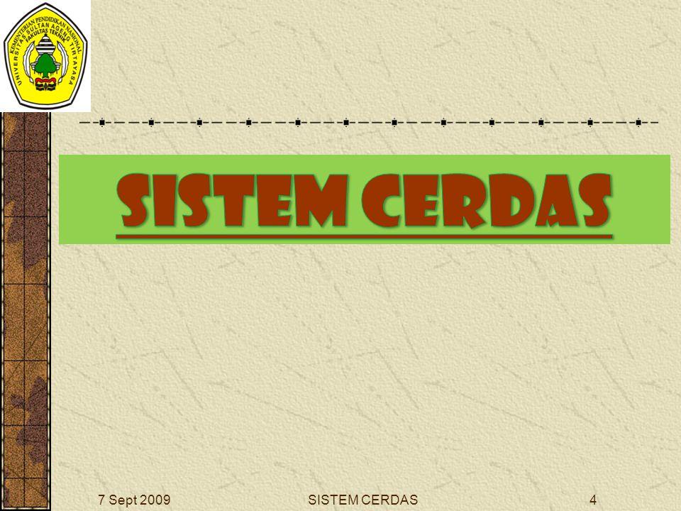 24SISTEM CERDAS7 Sept 2009 Apa saja yang dikerjakan dalam bagian-bagian AI berikut ini: Game Playing: Pembuatan program-program bermain permainan.