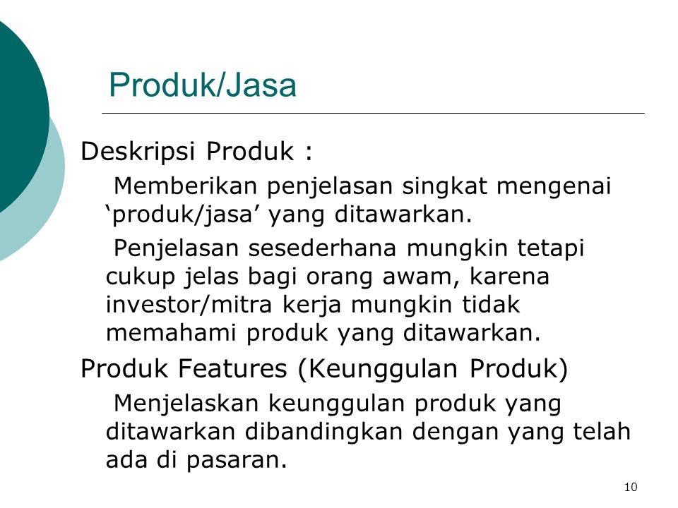 10 Produk/Jasa Deskripsi Produk : Memberikan penjelasan singkat mengenai 'produk/jasa' yang ditawarkan. Penjelasan sesederhana mungkin tetapi cukup je