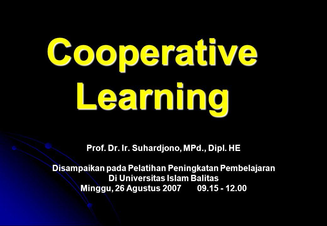 Cooperative Learning Prof.Dr. Ir. Suhardjono, MPd., Dipl.