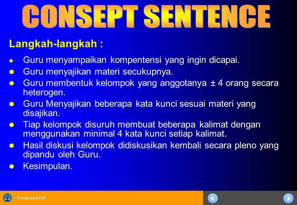 Sosialisasi KTSP Langkah-langkah : ● Guru menyampaikan kompentensi yang ingin dicapai.