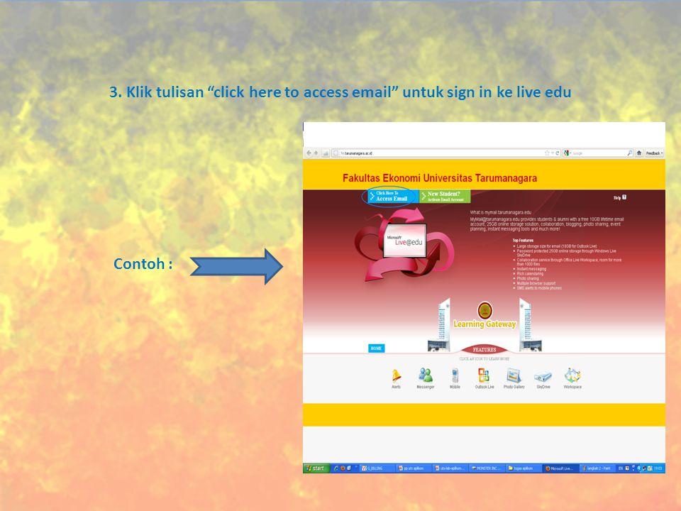3. Klik tulisan click here to access email untuk sign in ke live edu Contoh :
